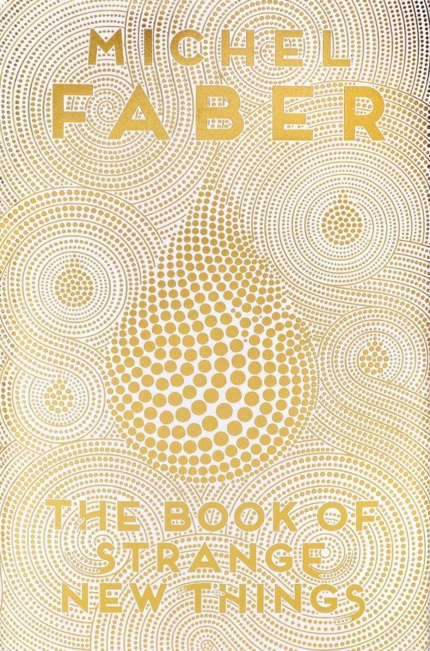 The Book of Strange New Things by Michel Faber | 32 Of The Most Beautiful Book Covers Of 2014