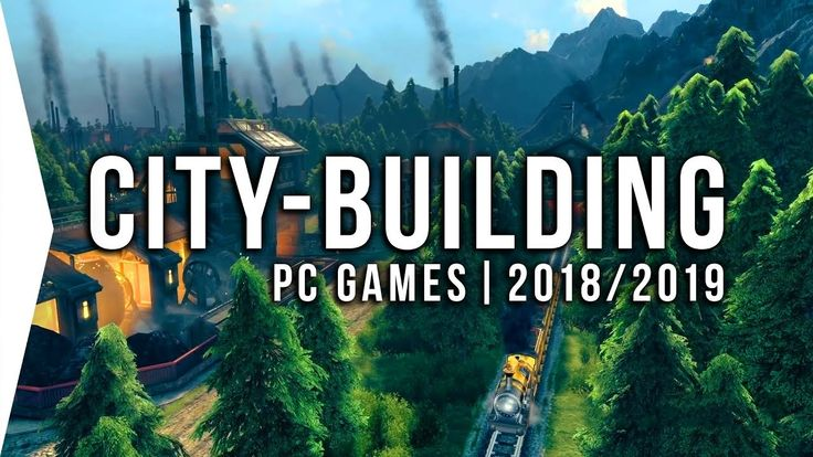 24 Upcoming PC City-building Games in 2018 & 2019 ▻ Survival RTS City-builders…
