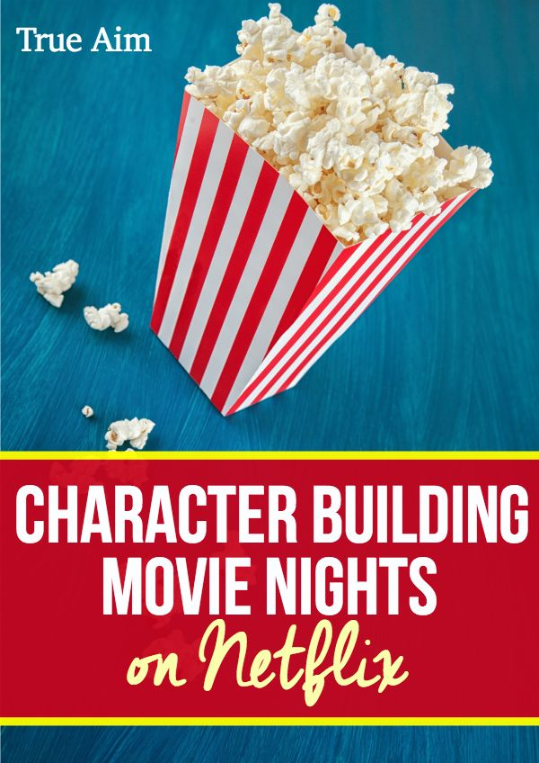Character Building Movie Nights on Netflix