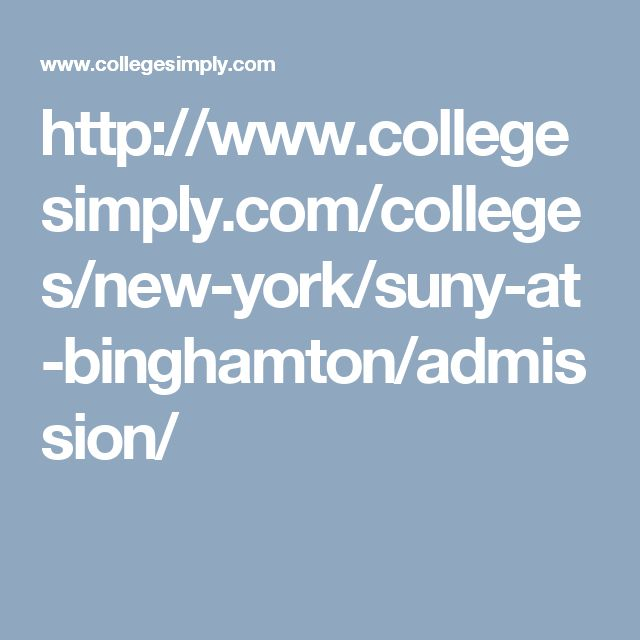 http://www.collegesimply.com/colleges/new-york/suny-at-binghamton/admission/