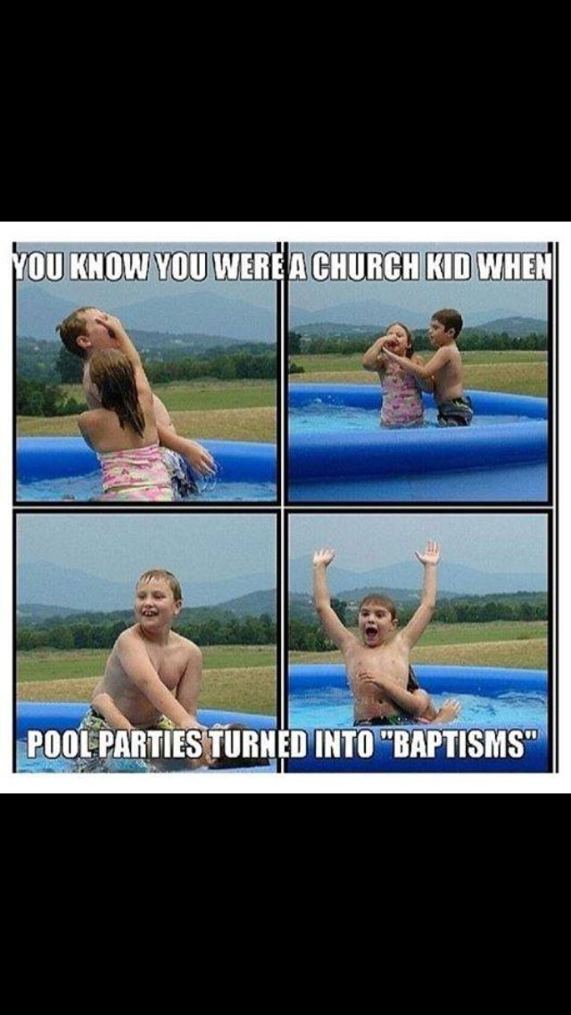 Baptisms that turned almost deadly because no one would let u uuuuuuup! Reminds me of when I was a kid.