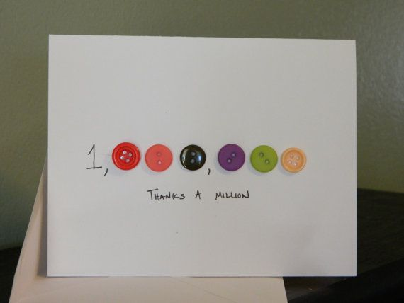 "Thank You Cards Handmade Cards Button Thanks A million, also do ""you're i in a million"""