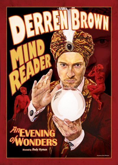 Derren Brown- He scares me so bad I feel sick. lol