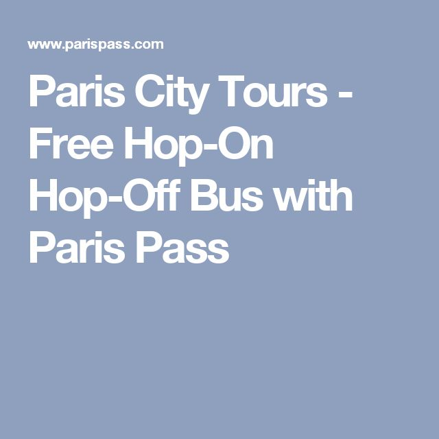 Paris City Tours - Free Hop-On Hop-Off Bus with Paris Pass
