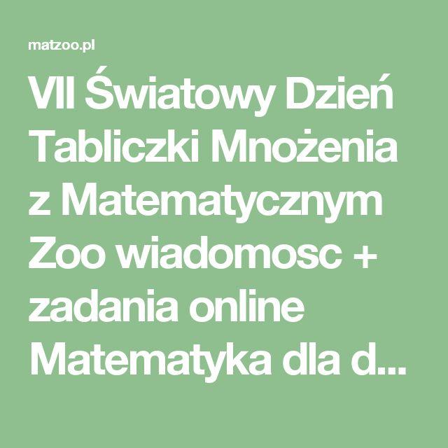 VII Światowy Dzień Tabliczki Mnożenia z Matematycznym Zoo wiadomosc  + zadania online Matematyka dla dzieci MATEMATYCZNE ZOO