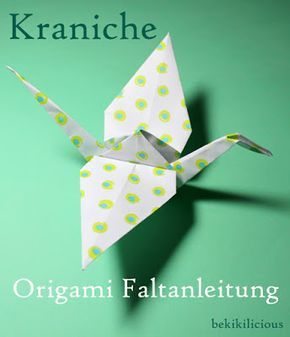 bekikilicious: Faltanleitung: Schöne Origami Kraniche falten