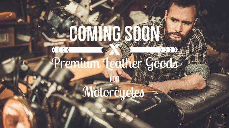 Coming  Soon: Premium Leather Goods for Motorcycles