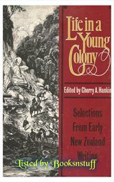 Life in a Young Colony - Early New Zealand Writing