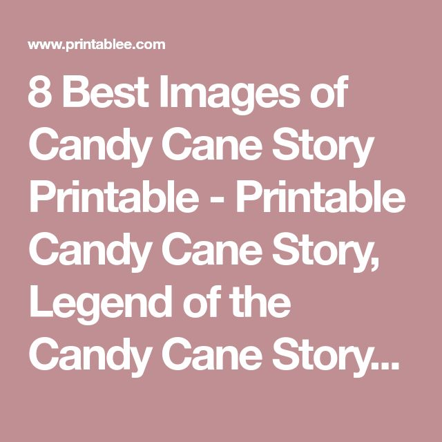 8 Best Images of Candy Cane Story Printable - Printable Candy Cane Story, Legend of the Candy Cane Story Printable and Christmas Candy Cane Poem Printable / varitty.com