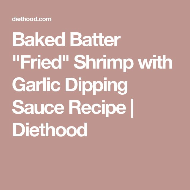 "Baked Batter ""Fried"" Shrimp with Garlic Dipping Sauce Recipe 