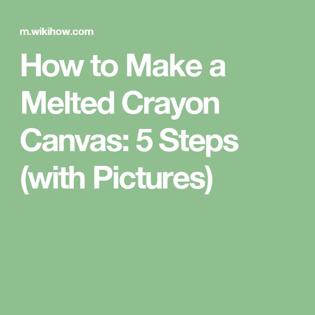 how to make crayons melt