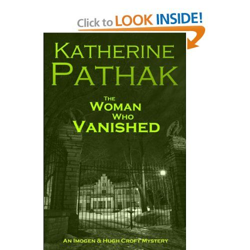 The Woman Who Vanished (The Imogen and Hugh Croft Mysteries Book 4) eBook Katherine Pathak Kindle Store
