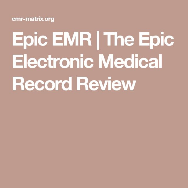Epic EMR | The Epic Electronic Medical Record Review