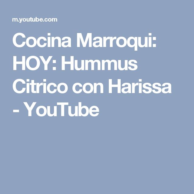 Cocina Marroqui: HOY: Hummus Citrico con Harissa - YouTube