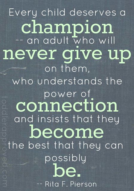 Every child deserves a champion--an adult who will never give up on them. #QOTD #EduQuotes