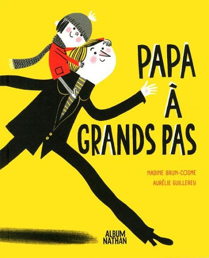 pipsqueak-press: Aurelie Guillerey, Papa à grands pas Papa doit...
