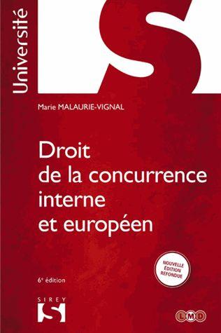 Droit de la concurrence interne et européen 6e édition - Marie Malaurie-Vignal