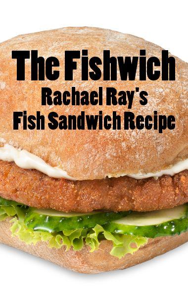 rachael ray 39 s fish sandwich the fishwich recipe. Black Bedroom Furniture Sets. Home Design Ideas