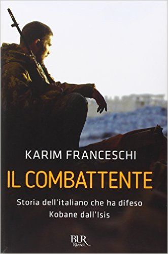 Il combattente - Karim Franceschi - 10 recensioni su Anobii