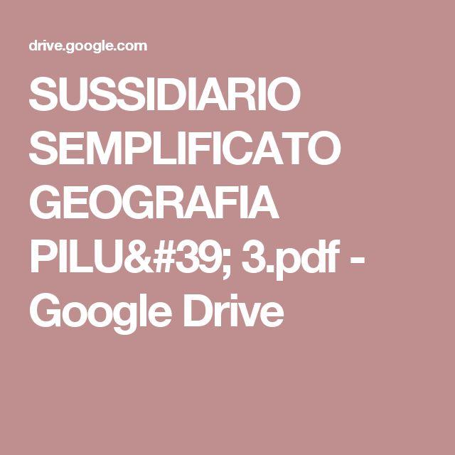 SUSSIDIARIO SEMPLIFICATO GEOGRAFIA PILU' 3.pdf - Google Drive