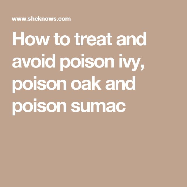 How to treat and avoid poison ivy, poison oak and poison sumac