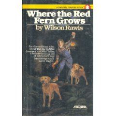 Where the Red Fern Grows, read this in fourth grade, cried in class, hooked on reading!