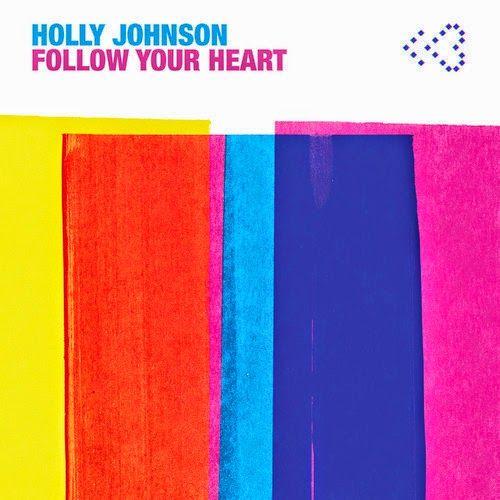 Holly Johnson - Follow Your Heart (Remixes)