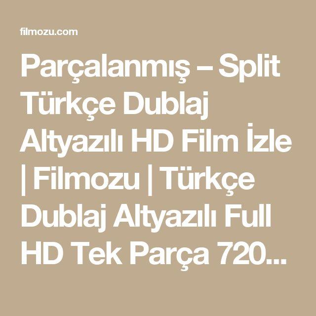 Parçalanmış – Split Türkçe Dublaj Altyazılı HD Film İzle | Filmozu | Türkçe Dublaj Altyazılı Full HD Tek Parça 720p Film İzle
