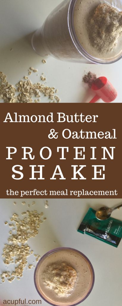almond butter and oatmeal protein shake | a healthy meal replacement that tastes like a milkshake! |