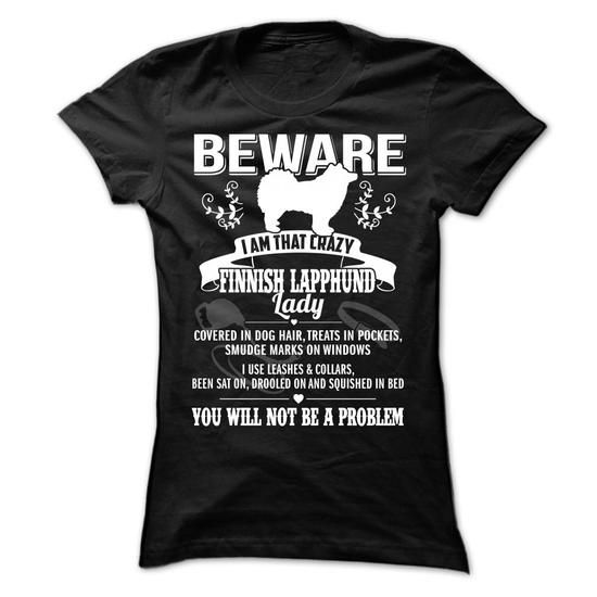 BEWARE IAM THAT  Finnish Lapphund LADY - #under #linen shirt. ORDER NOW => https://www.sunfrog.com/Pets/BEWARE-IAM-THAT-English-Finnish-Lapphund-LADY-Ladies.html?id=60505