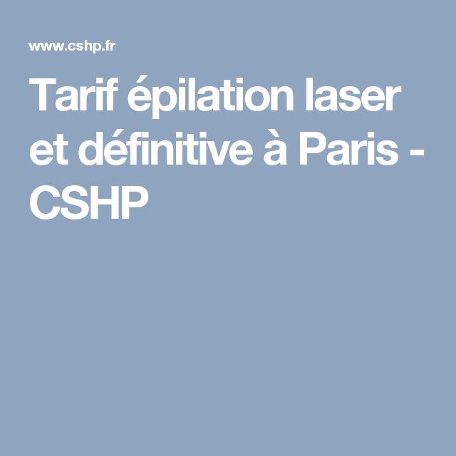 Tarif épilation laser et définitive à Paris - CSHP