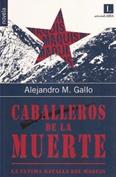 LOS CABALLEROS DE LA MUERTE | Pinchando en hueso - Blogs ideal.es