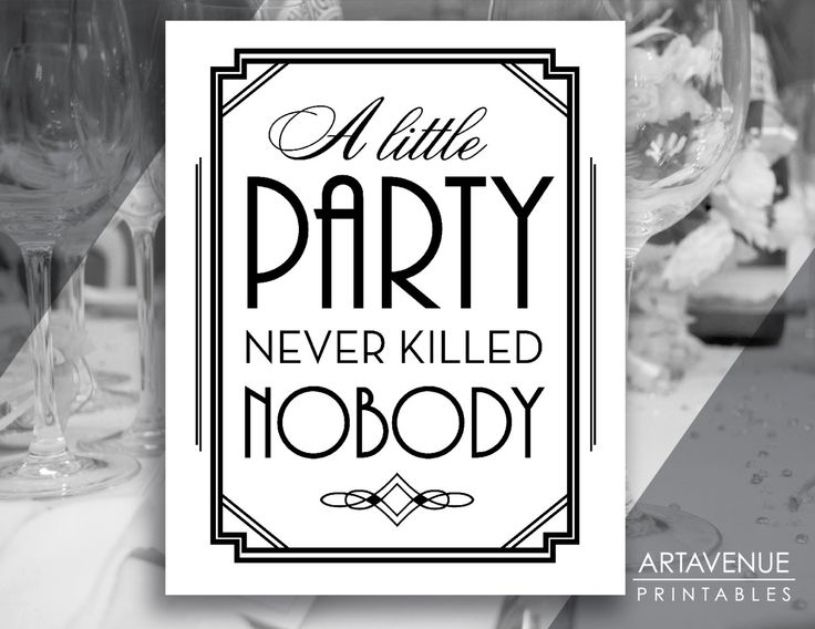 """Printable Art Gatsby Party Art Deco Sign - """"A Little Party Never Killed Nobody"""" - Black and White - Gatsby Wedding digital file - ADWB1 by ARTAVENUEPRINTS on Etsy"""
