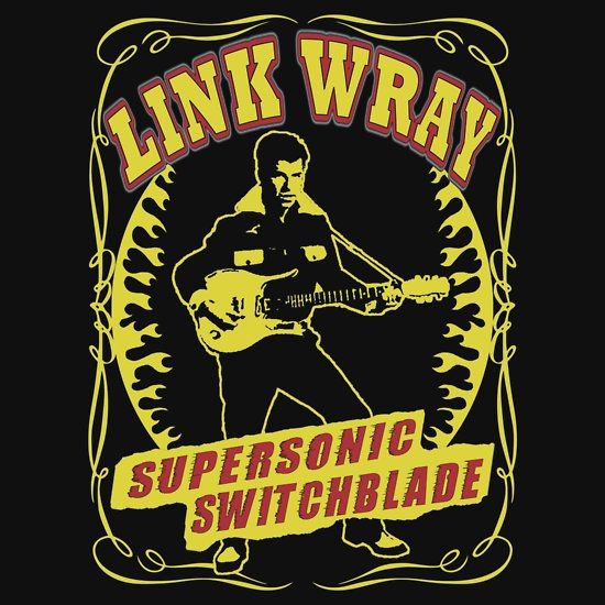 Link Wray (Supersonic Switchblade) Colour