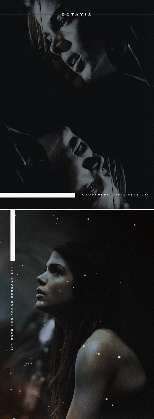 Octavia Blake: Grounders don't give up. #the100