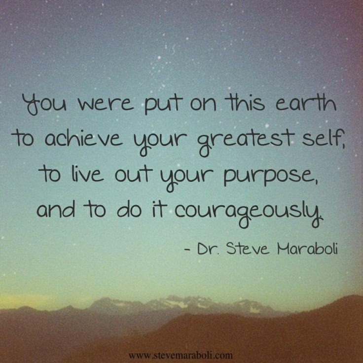"How Do You Put Quotes On Pictures: ""You Were Put On This Earth To Achieve Your Greatest Self"