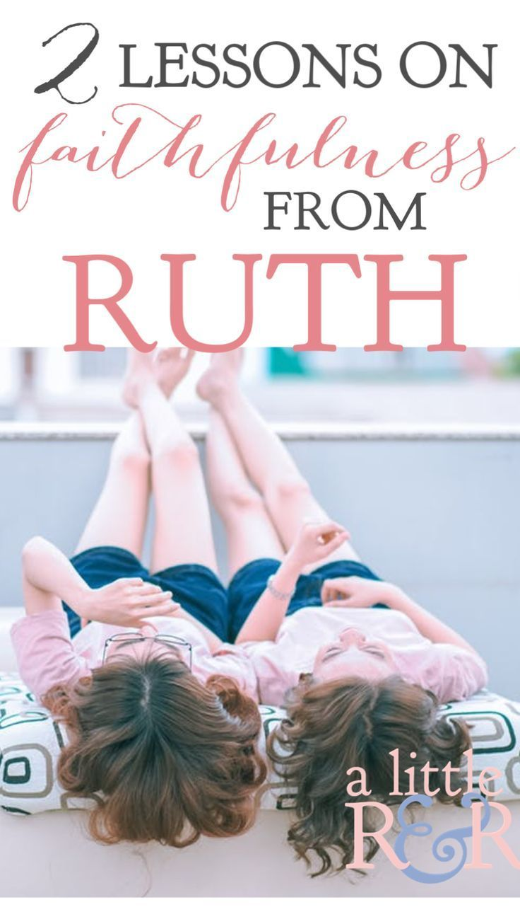 2 lessons on faithfulness from ruth with images womens