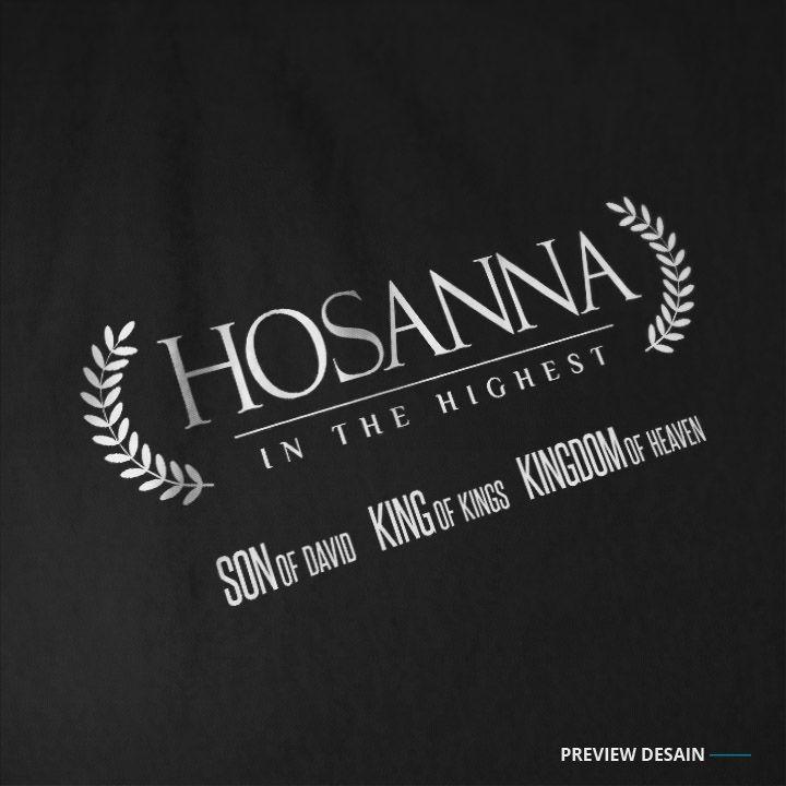 Hosanna in the highest! Info lengkap mengenai item t-shirt ini bisa dilihat di situs Teesalonika.