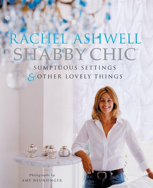 Rachel Ashwell & Shabby Chic make me feel good.