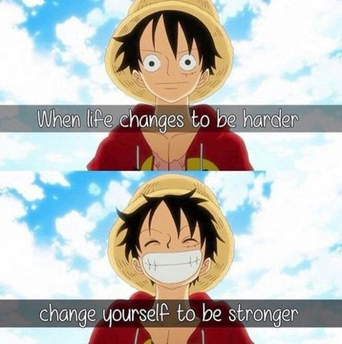 """""""When life changes to be harder, change yourself to be stronger."""""""