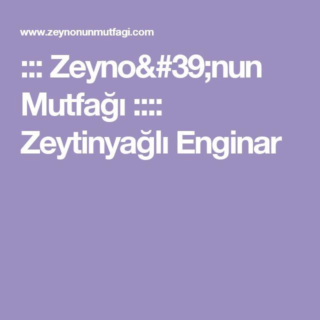 ::: Zeyno'nun Mutfağı :::: Zeytinyağlı Enginar
