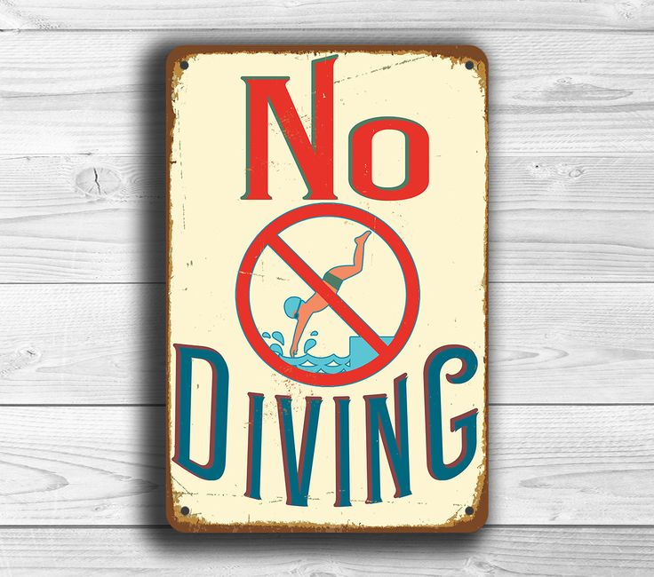 No Diving Sign - Vintage Style Pool Signs http://www.classicmetalsigns.com/product/no-diving-sign-vintage-style-pool-signs/