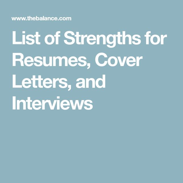 List of Strengths for Resumes, Cover Letters, and Interviews