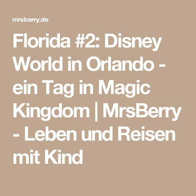 Florida #2: Disney World in Orlando - ein Tag in Magic Kingdom | MrsBerry - Leben und Reisen mit Kind