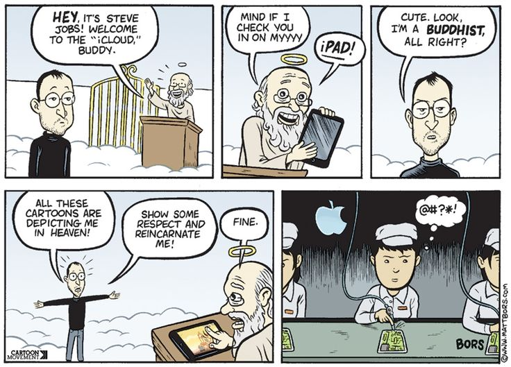 Comic in which Steve Jobs goes to Heaven and tells Saint Peter he's a Buddhist who believe in reincarnation. So Steve Jobs is sent to be a sweatshop worker in an Apple factory.