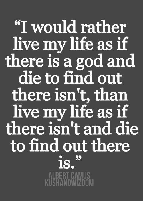 Because if there isn't a god (or any other form of spirituality) I would die happy, not knowing the hideous truth. So let me believe whatever I want :)