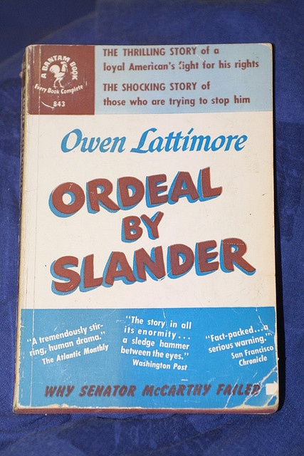 """Owen Lattimore's account of McCarthy's attack on him as America's """"Number One Red Agent"""""""