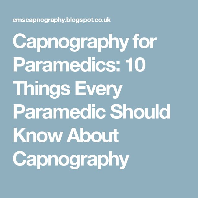 Capnography for Paramedics: 10 Things Every Paramedic Should Know About Capnography