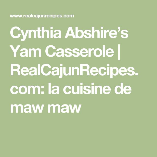 Cynthia Abshire's Yam Casserole   RealCajunRecipes.com: la cuisine de maw maw