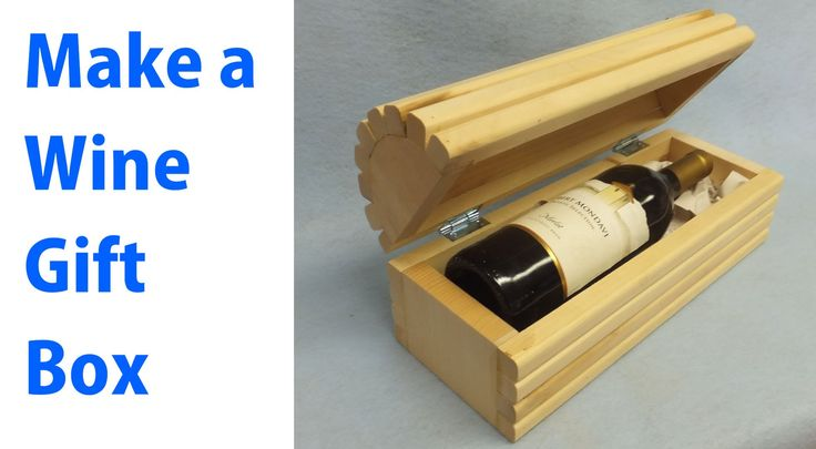 Making a Wood Wine Gift Box